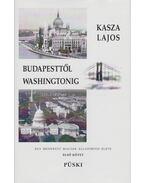 Budapesttől Washingtonig - Kasza Lajos