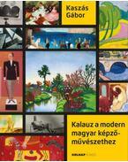 Kalauz a modern magyar képzőművészethez - Kaszás Gábor