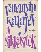 A sikkasztók - Elbeszélések - Katajev, Valentyin