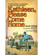 Kathleen, Please Come Home - Scott O'Dell