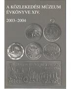 A Közlekedési Múzeum évkönyve XIV. 2003-2004 - Katona András, Hüttl Pál