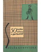 50 kérdés, 50 válasz a gyermekről - Katona Éva, Murányi Kovács Zsuzsa