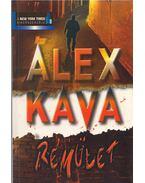 Rémület - Kava, Alex