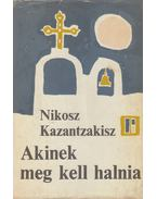 Akinek meg kell halnia - Kazantzakisz, Nikosz