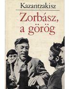 Zorbász, a görög - Kazantzakisz, Nikosz