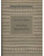 Pályám emlékezete - Kazinczy Ferenc