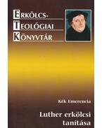 Luther erkölcsi tanítása - Kék Emerencia