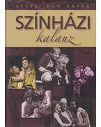 Színházi kalauz - Kékesi Kun Árpád