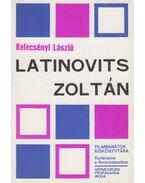 Latinovics Zoltán - Kelecsényi László