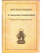 Művészetismeret - A romantika irodalmából - Kelemen Hajna