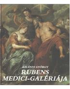 Rubens Medici-galériája - Kelényi György
