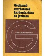 Gépjárműszerkezetek karbantartása és javítása - Keller Ervin, Nagy Károly