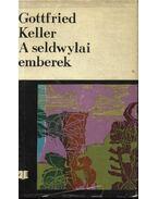 A seldwylai emberek - Keller, Gottfried