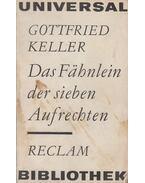 Das Fähnlein der sieben Aufrechten - Keller, Gottfried