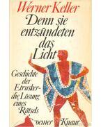 Denn sie entzündeten das Licht - Keller, Werner