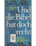 Und die Bibel hat doch recht - Keller, Werner