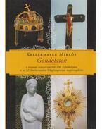 Gondolatok - Kellermayer Miklós