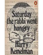 Saturday the Rabbi Went Hungry - Kemelman, Harry