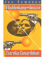 A Vaddenkamp dosszié - Zsarolás Conardoban - Kemenes, Joe