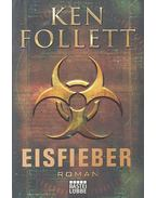 Eisfieber - Ken Follett