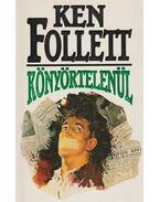 Könyörtelenül - Ken Follett