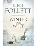 Winter der Welt - Ken Follett