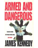 Armed and Dangerous - KENNEDY, JAMES