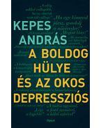A boldog hülye és az okos depressziós - Kepes András