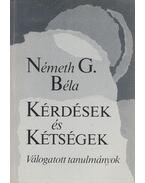 Kérdések és kétségek - Németh G. Béla