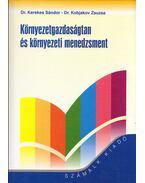 Környezetgazdaságtan és környezeti menedzsment - Kerekes Sándor, Kobjakov Zsuzsa