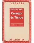 Vörösmarty Mihály: Csongor és Tünde - Kerényi Ferenc