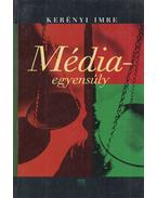 Médiaegyensúly (Dedikált) - Kerényi Imre