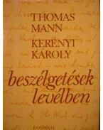 Beszélgetések levélben - Kerényi Károly, Thomas Mann