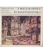 A magyar opera- és balettszcenika - Keresztury Dezső, Staud Géza, Fülöp Zoltán