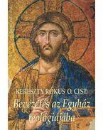 Bevezetés az Egyház teológiájába - Kereszty Rókus