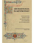 Archaeologia és műtörténet - Tanulmányok Rómer Flóris munkásságáról születésének 200. évfordulóján - Kerny Terézia, Mikó Árpád