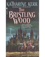 The Bristling Wood - KERR, KATHERINE