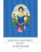 Az első Gertrudis - Kertész Erzsébet