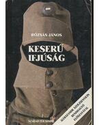 Keserű ifjúság II. - Rózsás János
