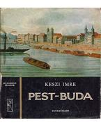 Pest-Buda - Keszi Imre