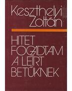 Hitet fogadtam a leírt betűknek - Keszthelyi Zoltán