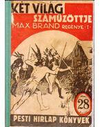 Két világ száműzöttje I-II. (egy kötetben) - Brand, Max