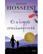 És a hegyek visszhangozzák - Khaled Hosseini