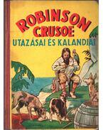 Robinson Crusoe utazásai és kalandjai - Defoe, Daniel