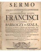 Sermo Excellentissimi Illustrissimi ac Reverendissimi Domini Francisci - Barkoczy De Szala