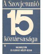 A Szovjetúnió 15 köztársasága 5. - Radó György, Ábel Péter (szerk.), Nemes G. Zsuzsanna, Garamvölgyi István, Kovanecz Ilona, H. Drechsler Ágnes