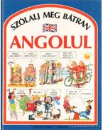 Szólalj meg bátran angolul! - Angela Wilkes