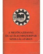 A mezőgazdaság és az élelmiszeripar szolgálatában - Király Ferenc