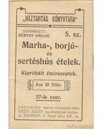 Marha-, borjú- és sertéshús ételek - Kürthy Emilné (szerk.)