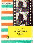 A keskenyfilm vágása - Raffay Anna